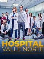 Hospital Valle Norte (TV Series)