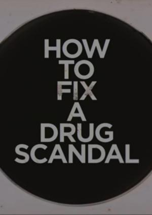 How to Fix a Drug Scandal (TV Miniseries)