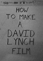 Cómo hacer una película de David Lynch (C)