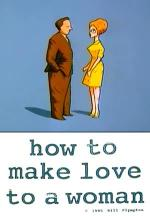 How to Make Love to a Woman (S)