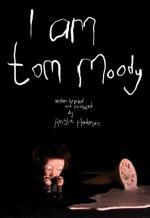 I Am Tom Moody