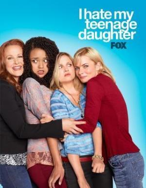 I Hate My Teenage Daughter (Serie de TV)