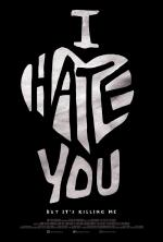 I Hate You, But It's Killing Me