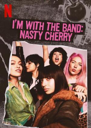 I'm With The Band: Nasty Cherry (Miniserie de TV)