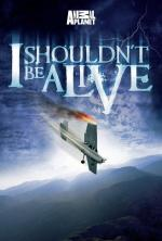 I Shouldn't Be Alive (Serie de TV)