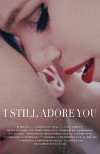 I Still Adore You (C)