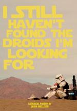 I Still Haven't Found the Droids I'm Looking For (C)