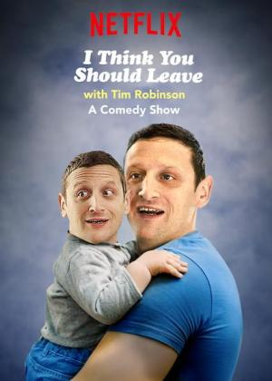 I Think You Should Leave (with Tim Robinson) (TV Series)