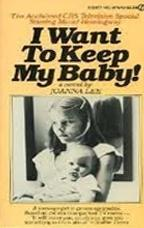 I Want to Keep My Baby! (TV) (TV)