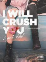 I Will Crush You and Go to Hell (C)