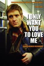I Only Want You to Love Me (TV)
