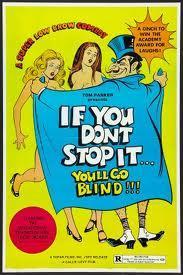 If You Don't Stop It... You'll Go Blind!
