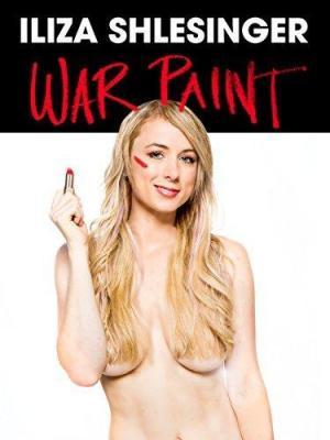 Iliza Shlesinger: War Paint (TV)