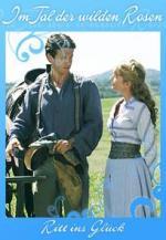Im Tal der wilden Rosen: Ritt ins Glück (TV)
