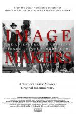 Image Makers: The Adventures of America's Pioneer Cinematographers
