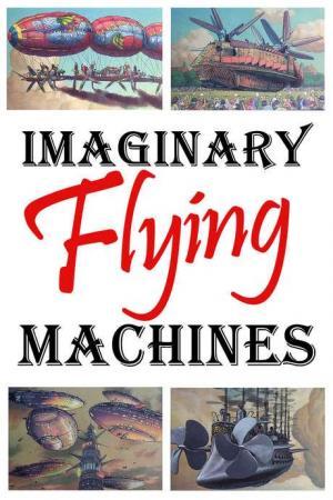 Imaginary Flying Machines (C)