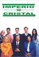 Imperio de cristal (TV Series)