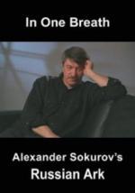 In One Breath: Alexander Sokurov's Russian Ark