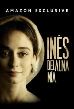 Inés del alma mía (Miniserie de TV)