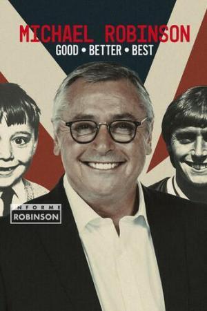 Informe Robinson: Michael Robinson - Good, Better, Best (TV)
