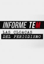 Informe TEM: Las cloacas del periodismo (Miniserie de TV)
