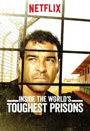 Inside the World's Toughest Prisons (TV Series)