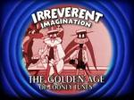 Irreverent Imagination: The Golden Age of the Looney Tunes