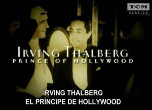 Irving Thalberg: Prince of Hollywood (TV)