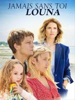 Jamais sans toi, Louna (TV)