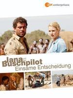 Jana und der Buschpilot - Einsame Entscheidung (TV)