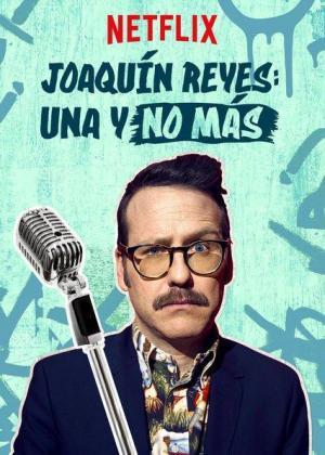 Joaquín Reyes: Una y no más (TV)
