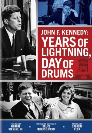 John F. Kennedy: Years of Lightning, Day of Drums