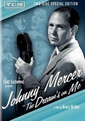 Johnny Mercer: The Dream's on Me (TV)