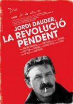 Jordi Dauder, the Unfinished Revolution