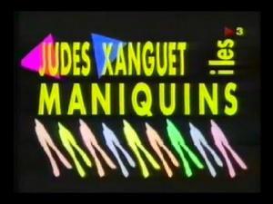 Judes Xanguet i les Maniquins (Serie de TV)