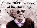Julie: Old Time Tales of the Blue Ridge (C)