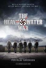 The Heavy Water War (TV Miniseries)