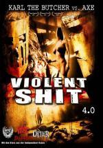 Violent Shit 4 - Karl the Butcher vs Axe