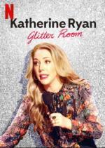 Katherine Ryan: Glitter Room (TV)
