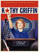 Kathy Griffin: A Hell of a Story