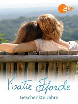 Katie Fforde Geschenkte Jahre