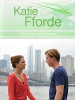 Katie Fforde: Wie Feuer und Wasser (TV) (TV)