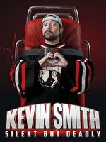 Kevin Smith: Silent But Deadly (TV)