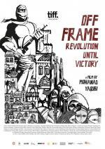 Off Frame: Revolution Until Victory