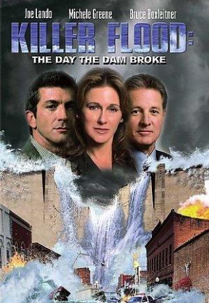 Killer Flood: The Day the Dam Broke (TV)