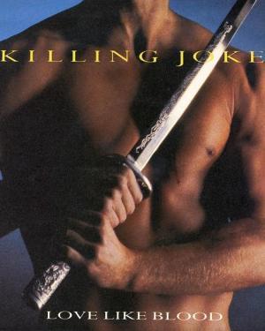 Killing Joke: Love Like Blood (Vídeo musical)