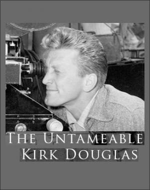 Kirk Douglas, the Untameable