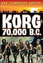 Korg: 70,000 B.C. (TV Series)