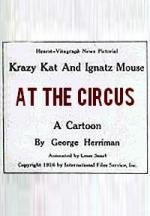 Krazy Kat and Ignatz Mouse: At the Circus (C)