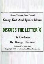 Krazy Kat and Ignatz Mouse: Discuss the Letter G (C)